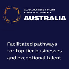 Global Business and Talent Attaction Taskforce Australia - Facilitated pathways for top tier businesses and exceptional talent